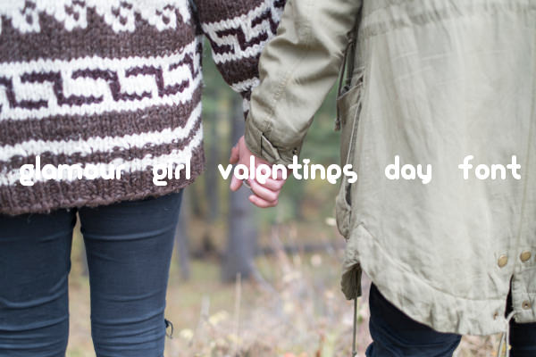 Glamour Girl Valentines Day Font