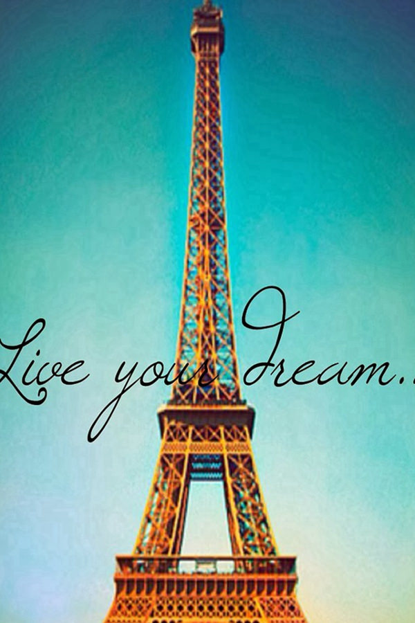Live Your Dream Paris Eiffel Tower iPhone 4s HD Background