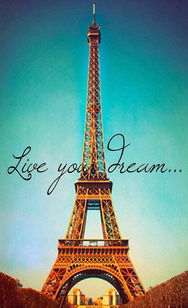 Live Your Dream Paris Eiffel Tower iPhone 4s wallpaper