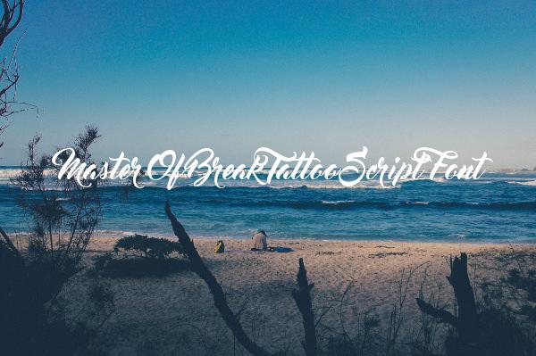 Master Of Break Tattoo Script Font