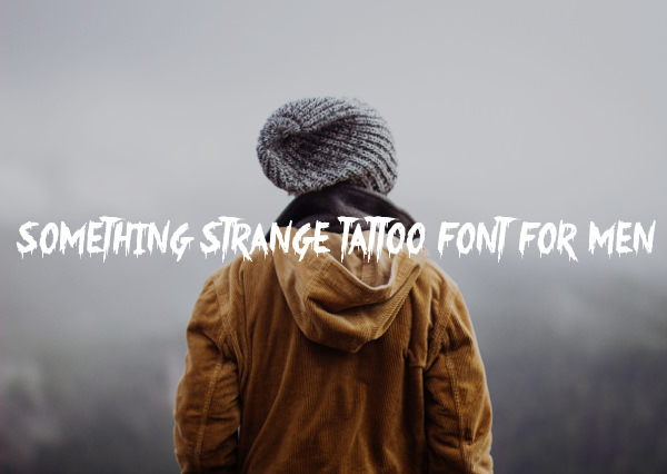 Something Strange Tattoo Font For Men