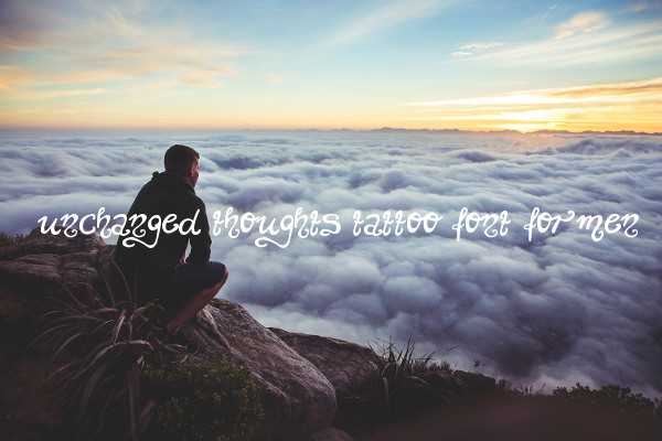 Unchanged Thoughts Tattoo Font For Men