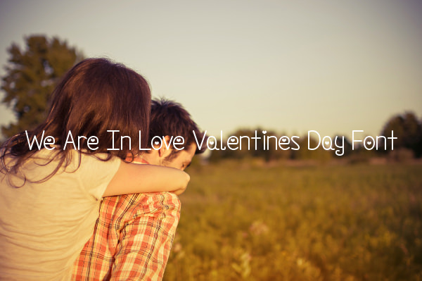 We Are In Love Valentines Day Font