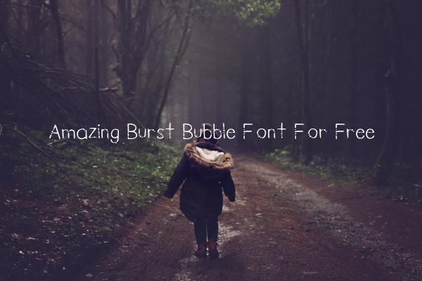 Amazing Burst Bubble Font For Free