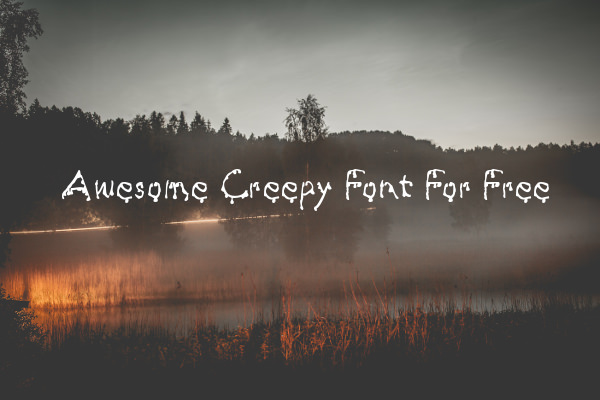 Awesome Creepy Font For Free