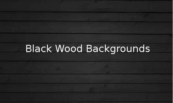 Black Wood Background Wallpapers