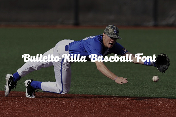 Bulletto Killa Baseball Font