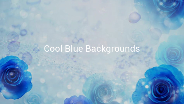 21 Cool Blue Backgrounds Wallpapers FreeCreatives