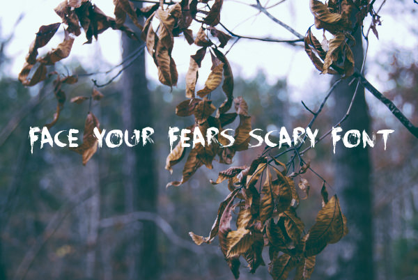 Face Your Fears Scary Font
