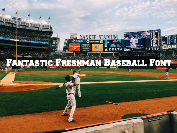 fantastic freshman baseball font