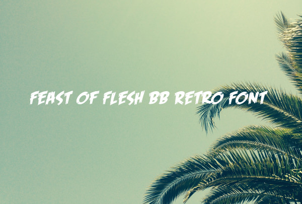 Feast of Flesh BB Retro Font