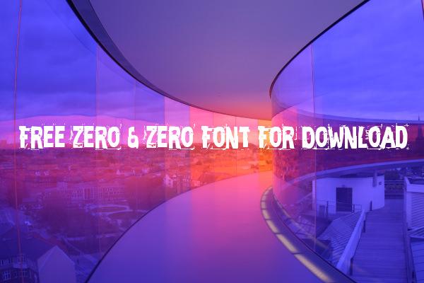 Free Zero & Zero Font For Download