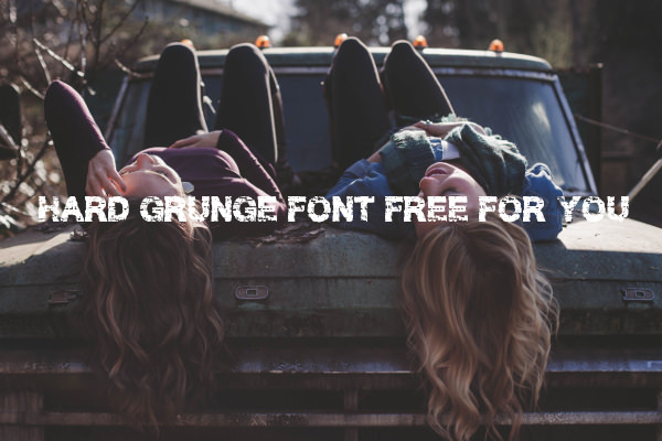 Hard Grunge Font Free For You