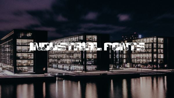 15 Industrial Fonts Free TTF Photoshop Format Download Free
