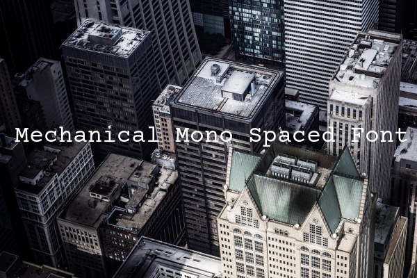 Mechanical Mono Spaced Font