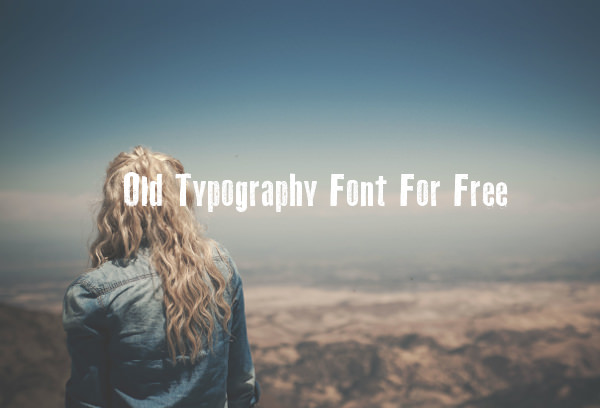 Old Typography Font For Free