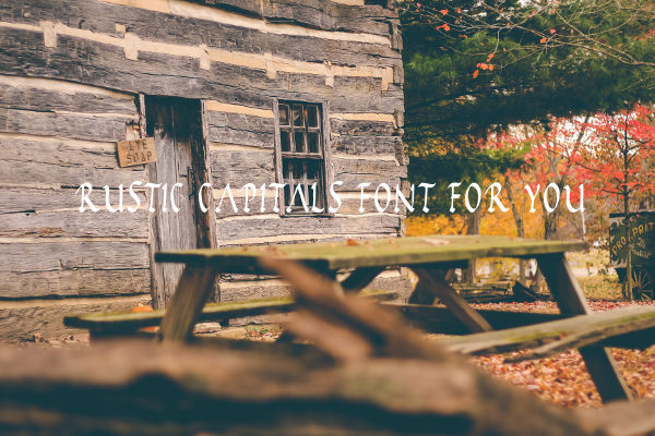Rustic Capitals Font For You