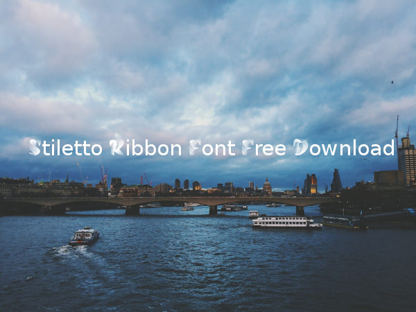 Stiletto Ribbon Font Free Download