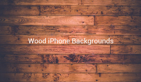 Wood iPhone Backgrounds