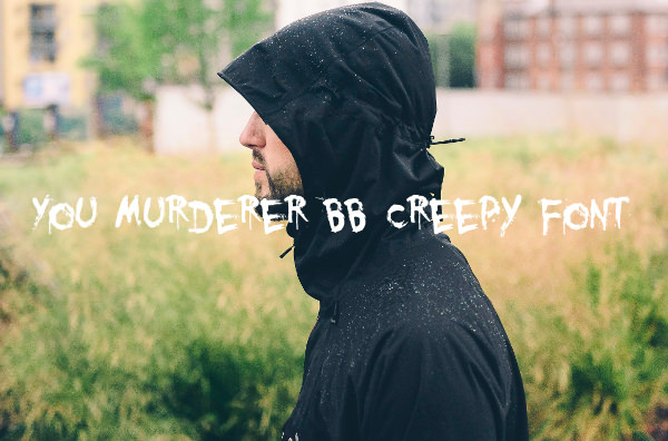 You Murderer BB Creepy Font