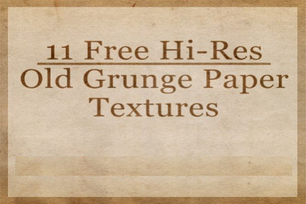 11 Free Hi-Res Old Grunge Paper Textures