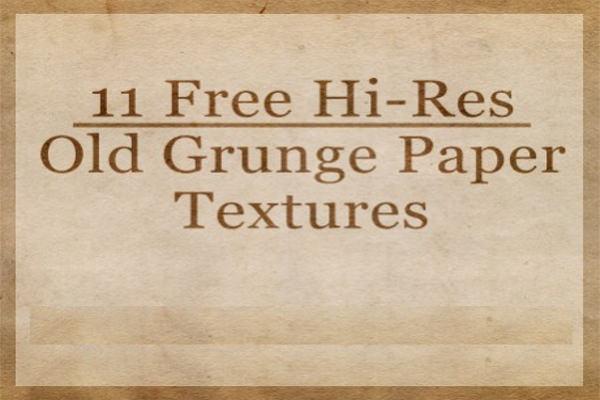 11 Free Hi-Res Old Grunge Paper Textures