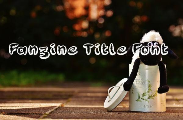 Fanzine Title Font For Desktop