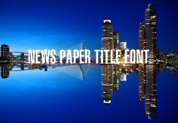 News Paper Title Font