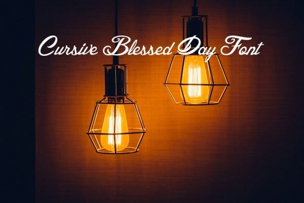 Cursive Calligraphy Blessed Day Font