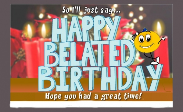 Free Belated Birthday Ecard