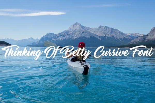 Thinking Of Betty Cursive Font