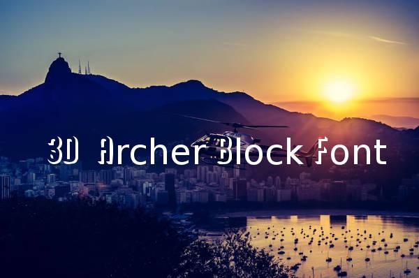 3D Archer Block Font
