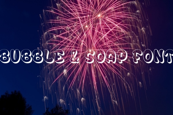 Bubble & Soap Font