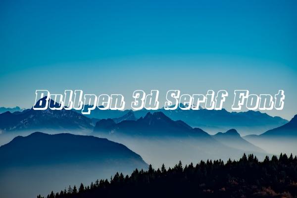Bullpen 3d Serif Font