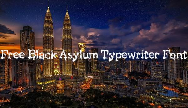Free Black Asylum Typewriter Font
