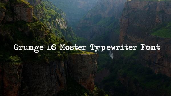 Grunge DS Moster Typewriter Font