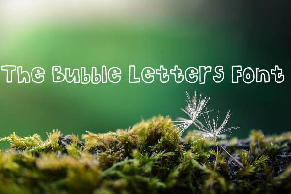 Cool The Bubble Letters Font