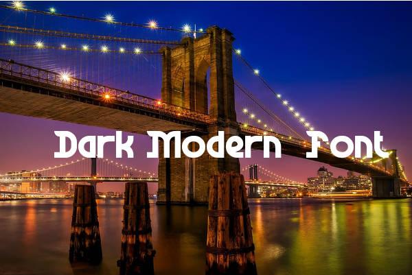 Dark Modern Font